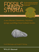 Fossils and Strata A New Silurian (Llandovery, Telychian) Sponge Assemblage from Gotland, Sweden by F. Rhebergen, J. P. Botting