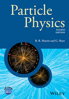 Particle Physics by Brian R. (University College, London) Martin, Graham (University of Manchester) Shaw