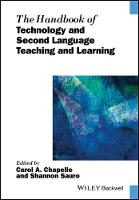 The Handbook of Technology and Second Language Teaching and Learning by Carol A. Chapelle