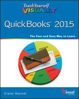 Teach Yourself Visually Quickbooks by Elaine J. Marmel, Sherry Kinkoph Gunter
