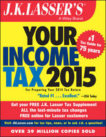 J.K. Lasser's Your Income Tax 2015 For Preparing Your 2014 Tax Return by J. K. Lasser Institute