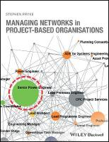 Managing Networks in Project-Based Organisations by Stephen Pryke