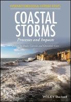 Coastal Storms Processes and Impacts by Paolo Ciavola