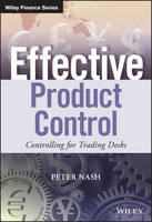 Effective Product Control Controlling for Trading Desks by Peter Nash