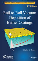 Roll-to-Roll Vacuum Deposition of Barrier Coatings by Charles A. Bishop