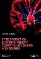 Case Studies on EMC Design and Test by Junqi Zheng