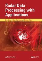 Radar Data Processing With Applications by You He, Jianjuan Xiu, Xin Guan