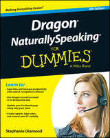Dragon Naturally Speaking For Dummies by Stephanie Diamond