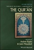 Wiley Blackwell Companion to the Qur'an by Professor Andrew Rippin