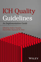 ICH Quality Guidelines An Implementation Guide by Andrew Teasdale, David Elder, Raymond W. Nims
