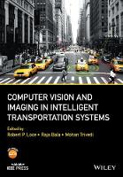 Computer Vision and Imaging in Intelligent Transportation Systems by Robert P. Loce