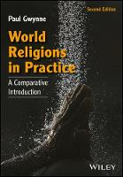 World Religions in Practice A Comparative Introduction by Paul Gwynne