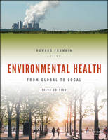 Environmental Health From Global to Local, Third Edition by Howard, MD, MPH, PhD Frumkin