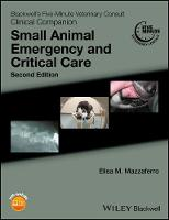 Blackwell's Five-Minute Veterinary Consult Clinical Companion Small Animal Emergency and Critical Care by Elisa M. Mazzaferro