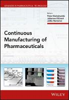 Continuous Manufacturing of Pharmaceuticals by Peter Kleinebudde