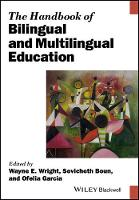 The Handbook of Bilingual and Multilingual Education by Wayne E. Wright, Sovicheth Boun, Ofelia Garcia