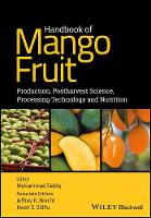 Handbook of Mango Fruit Production, Postharvest Science, Processing Technology and Nutrition by Muhammad Siddiq