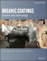 Organic Coatings Science and Technology by Frank N. Jones, Mark E. Nichols, S.Peter Pappas