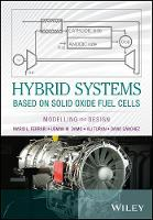 Hybrid Systems Based on Solid Oxide Fuel Cells Modelling and Design by Mario L. Ferrari, U. M. Damo, Ali Turan, David Sanchez