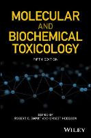 Molecular and Biochemical Toxicology by Robert C. (North Carolina State University) Smart, Ernest (North Carolina State University) Hodgson