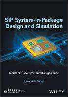 SiP System-in-Package Design and Simulation Mentor EE Flow Advanced Design Guide by Suny Li