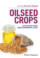 Oil Seed Crops Yield and Adaptations Under Environmental Stress by Parvaiz Ahmad