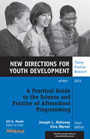 A Practical Guide to the Science and Practice of Afterschool Programming New Directions for Youth Development by YD