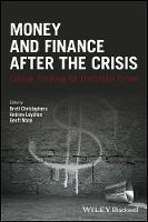 Money and Finance After the Crisis Critical Thinking for Uncertain Times by Brett Christophers