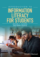 Introduction to Information Literacy for Students by Michael C. Alewine, Mark Canada