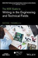 The IEEE Guide to Writing in the Engineering and Technical Fields by David Kmiec, Bernadette Longo