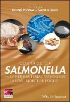 Control of Salmonella and Other Bacterial Pathogens in Low-Moisture Foods by Richard Podolak, Darryl G. Black