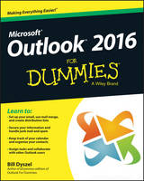 Outlook 2016 For Dummies by Bill Dyszel