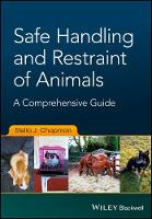 Comprehensive Guide to the Safe Handling and Restraint of Animals by Stella J. Chapman