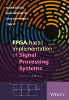 FPGA-Based Implementation of Signal and Data Processing Systems by Gaye Lightbody, Roger Woods, John McAllister