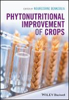 Phytonutritional Improvement of Crops by Noureddine Benkeblia