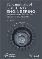 Fundamentals of Drilling Engineering MCQS and Workout Examples for Beginners and Engineers by M. Enamul Hossain