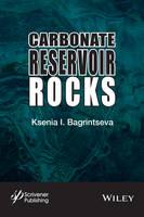 Carbonate Reservoir Rocks by Ksenia I. Bagrintseva