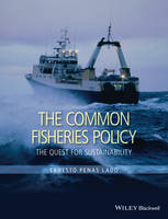 The Common Fisheries Policy The Quest for Sustainability by Ernesto Penas Lado