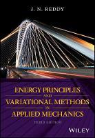 Energy Principles and Variational Methods in Applied Mechanics by J. N. Reddy