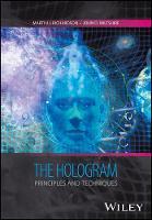 The Hologram Principles and Techniques by Martin J. Richardson, John D. Wiltshire