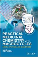 Practical Medicinal Chemistry with Macrocycles Design, Synthesis, and Case Studies by Eric Marsault, Mark L. Peterson