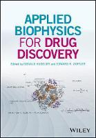 Applied Biophysics for Drug Discovery by Donald Huddler, Edward E. Zartler