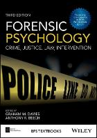 Forensic Psychology Crime, Justice, Law, Interventions by Anthony R. Beech