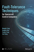 Fault-Tolerance Techniques for Spacecraft Control Computers by Mengfei Yang, Gengxin Hua, Yanjun Feng, Jian Gong