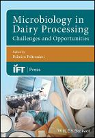 Microbiology in Dairy Processing Challenges and Opportunities by Palmiro Poltronieri
