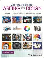 Communications Writing and Design The Integrated Manual for Marketing, Advertising, and Public Relations by John DiMarco