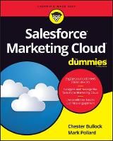 Salesforce Marketing Cloud For Dummies by Chester Bullock, Mark Pollard