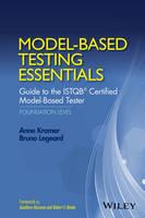 Model-Based Testing Essentials - Guide to the ISTQB Certified Model-Based Tester by Bruno Legeard, Anne Kramer, Gualtiero Bazzana, Robert V. Binder