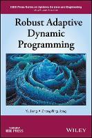 Robust Adaptive Dynamic Programming by Zhong-Ping Jiang, Yu Jiang