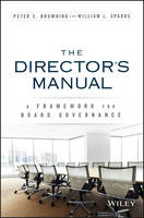 The Directors Manual A Framework for Board Governance by Peter C. Browning, William L. Sparks